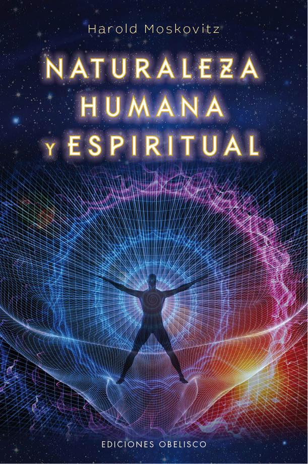 Naturaleza Humana y Espiritual - Harold Moskovitz - Obelisco