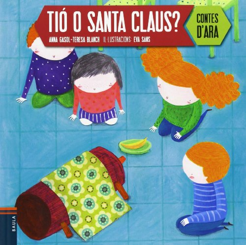 Tió o Santa Claus? (libro en catalán) - Anna Gasol Trullols; Teresa Blanch Gasol - Edicions Baula