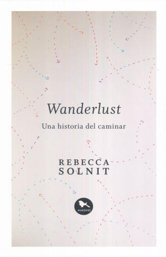 Wanderlust. Una Historia del Caminar - REBECCA SOLNIT - HUEDERS