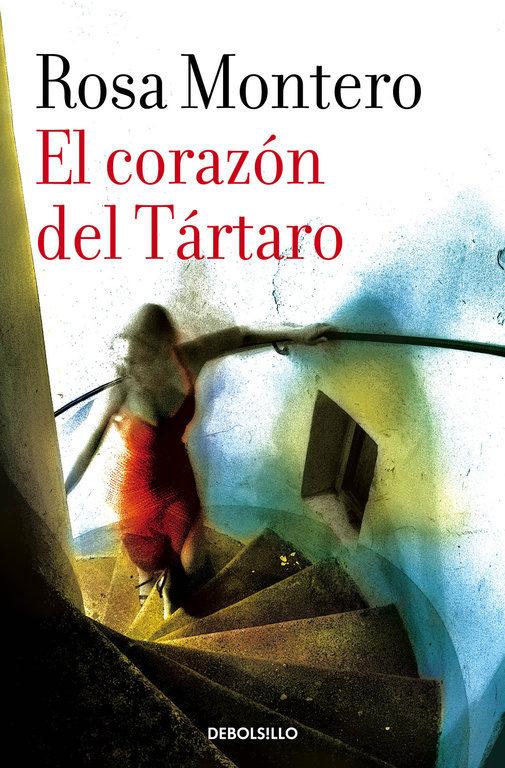 El Corazón del Tártaro - Rosa Montero - Debolsillo