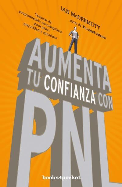 Aumenta tu Confianza con pnl - Ian Mcdermott - Books4Pocket