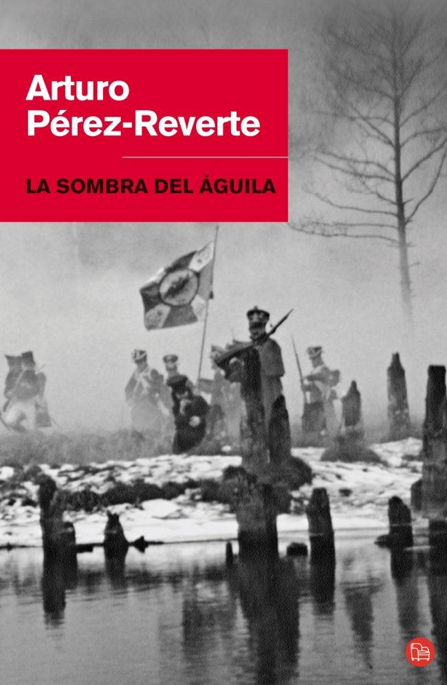 La Sombra del Águila (Bolsillo) (Narrativa) - Arturo Perez-Reverte - Punto De Lectura