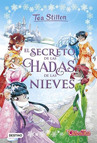 El Secreto de las Hadas de las Nieves - Tea Stilton - Destino