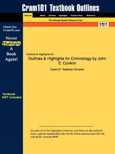 Outlines & Highlights for Criminology by John E. Conklin - Cram101 Textbook Reviews - Academic Internet Publishers