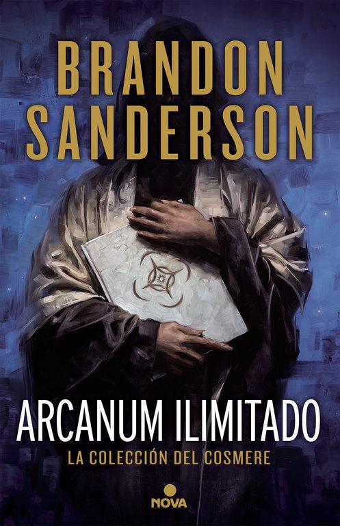 Arcanum Ilimitado: La Colección del Cosmere (la Coleccion del Cosmere - Brandon Sanderson - Nova