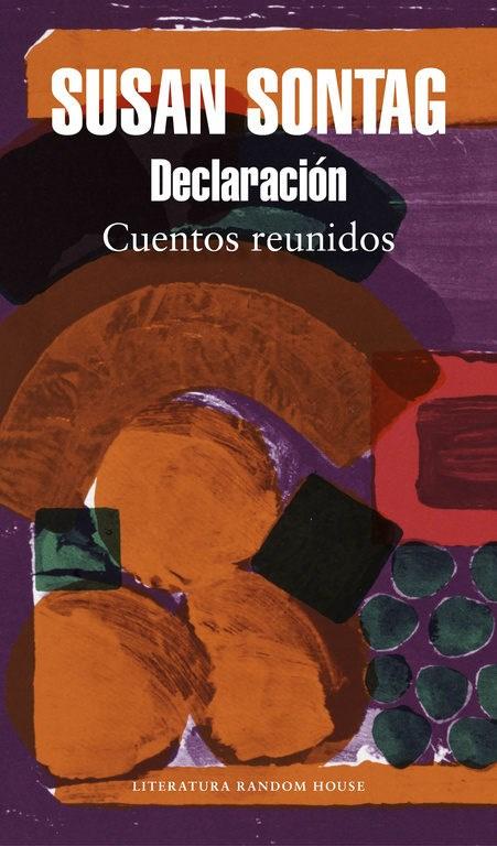 Declaracion: Cuentos Reunidos - Susan Sontag - Literatura Random House