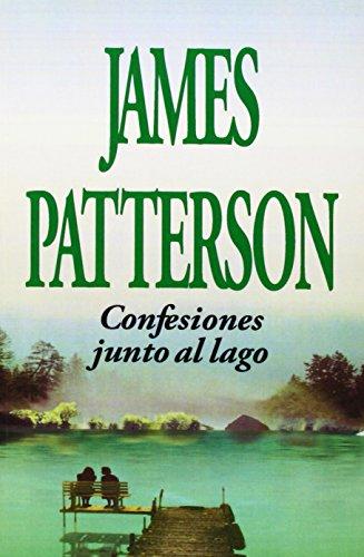 Confesiones Junto al Lago - James Patterson - Grupo Ilhsa S.A.