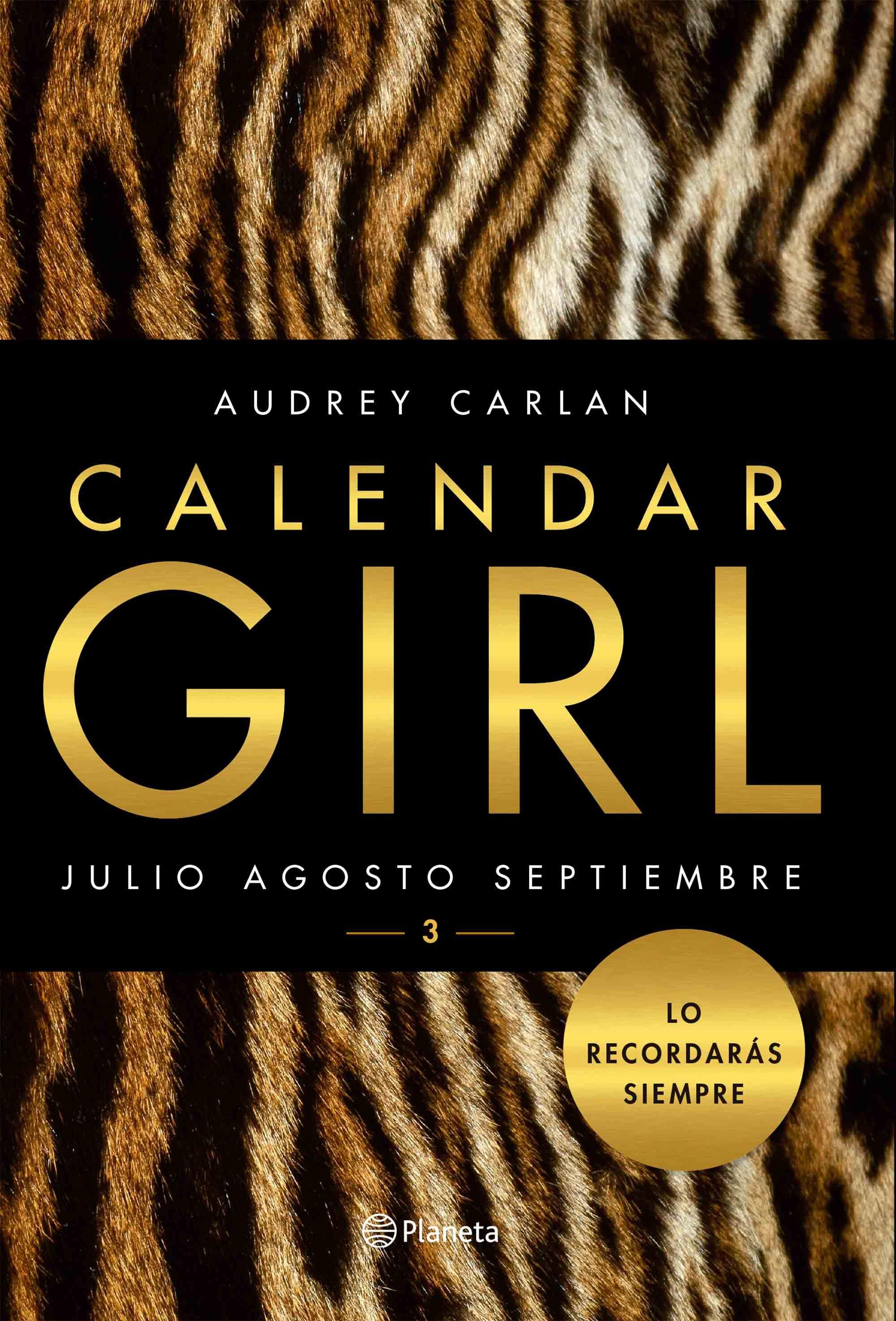 Calendar Girl 3: Julio-Agosto-Septiembre - Audrey Carlan - Planeta