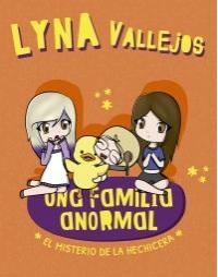 Una Familia Anormal. El Misterio de la Hechicera - Lyna Vallejos - Altea