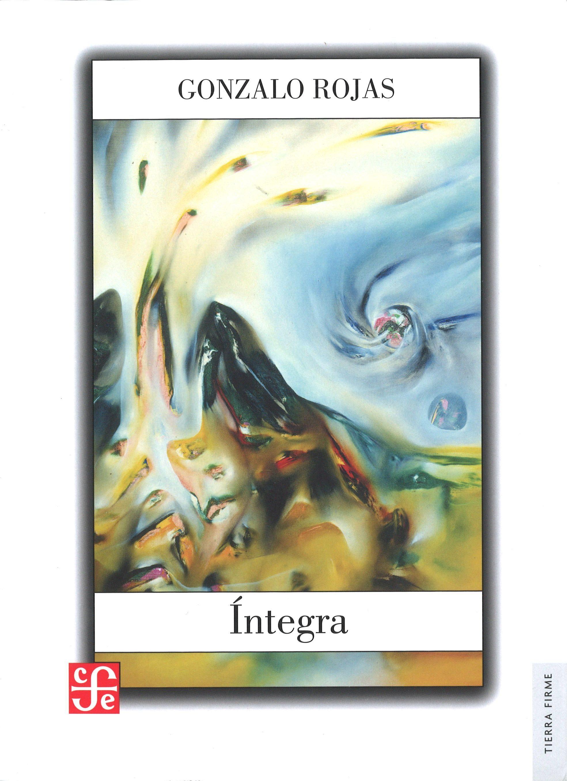 Íntegra. Obra poética completa - Gonzalo Rojas - FONDO DE CULTURA ECONOMICA