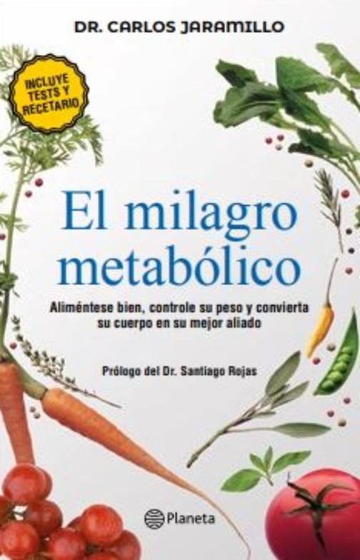 El Milagro Metabólico - Carlos Jaramillo - Planeta