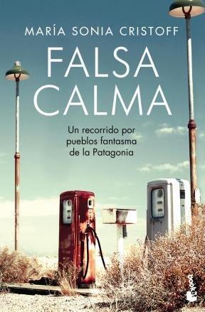 portada Falsa Calma un Recorrido por Pueblos Fantasma de la pat  Agonia