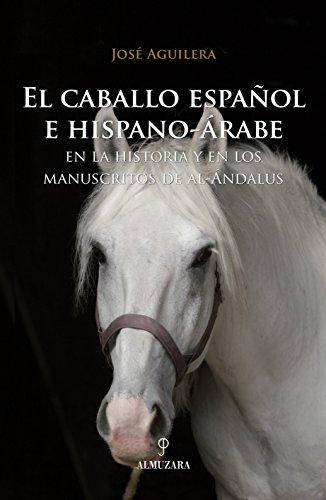 El Caballo Español e Hispano-Árabe - José Aguilera Pleguezuelo - Editorial Almuzara