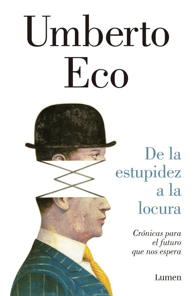 De la Estupidez a la Locura - Umberto Eco - Lumen