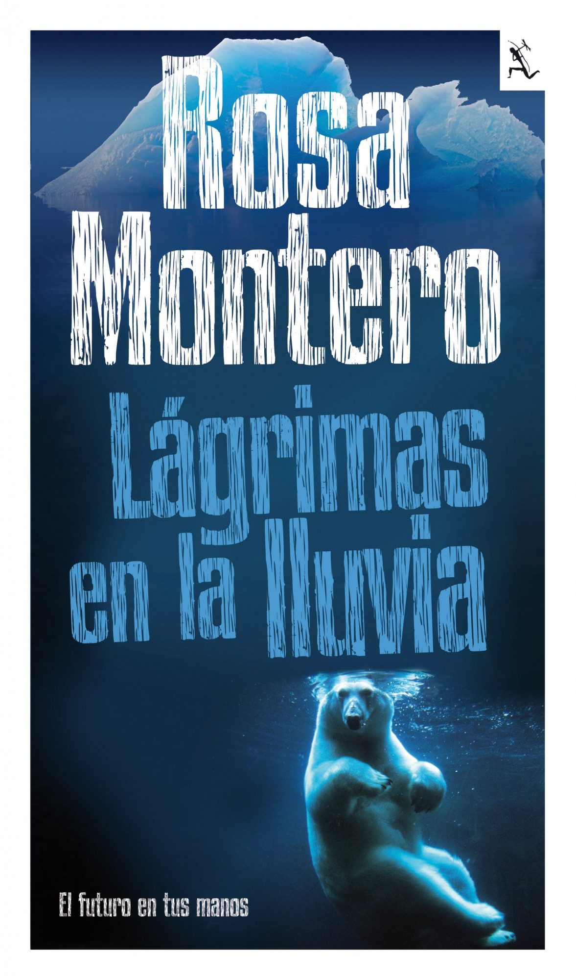 Lágrimas en la Lluvia - Rosa Montero - Seix Barral