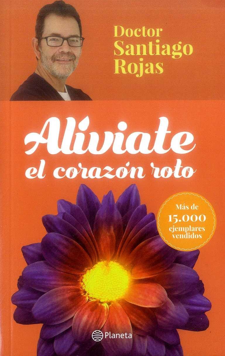 Alíviate el Corazón Roto - Santiago Rojas - Planeta