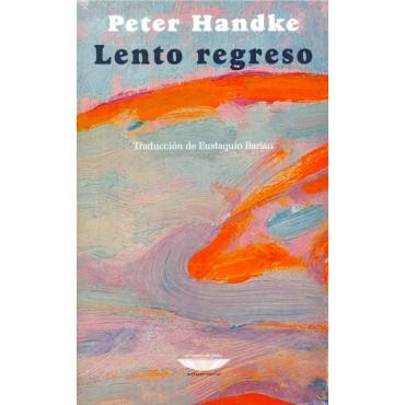 LENTO REGRESO - HANDKE, PETER - EL CUENCO DE PLATA