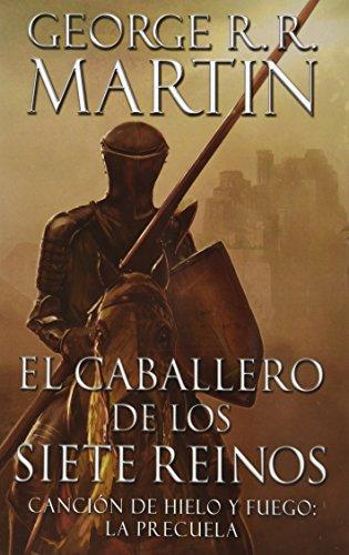 El Caballero de los Siete Reinos - George R.R. Martín - Plaza Y Janés