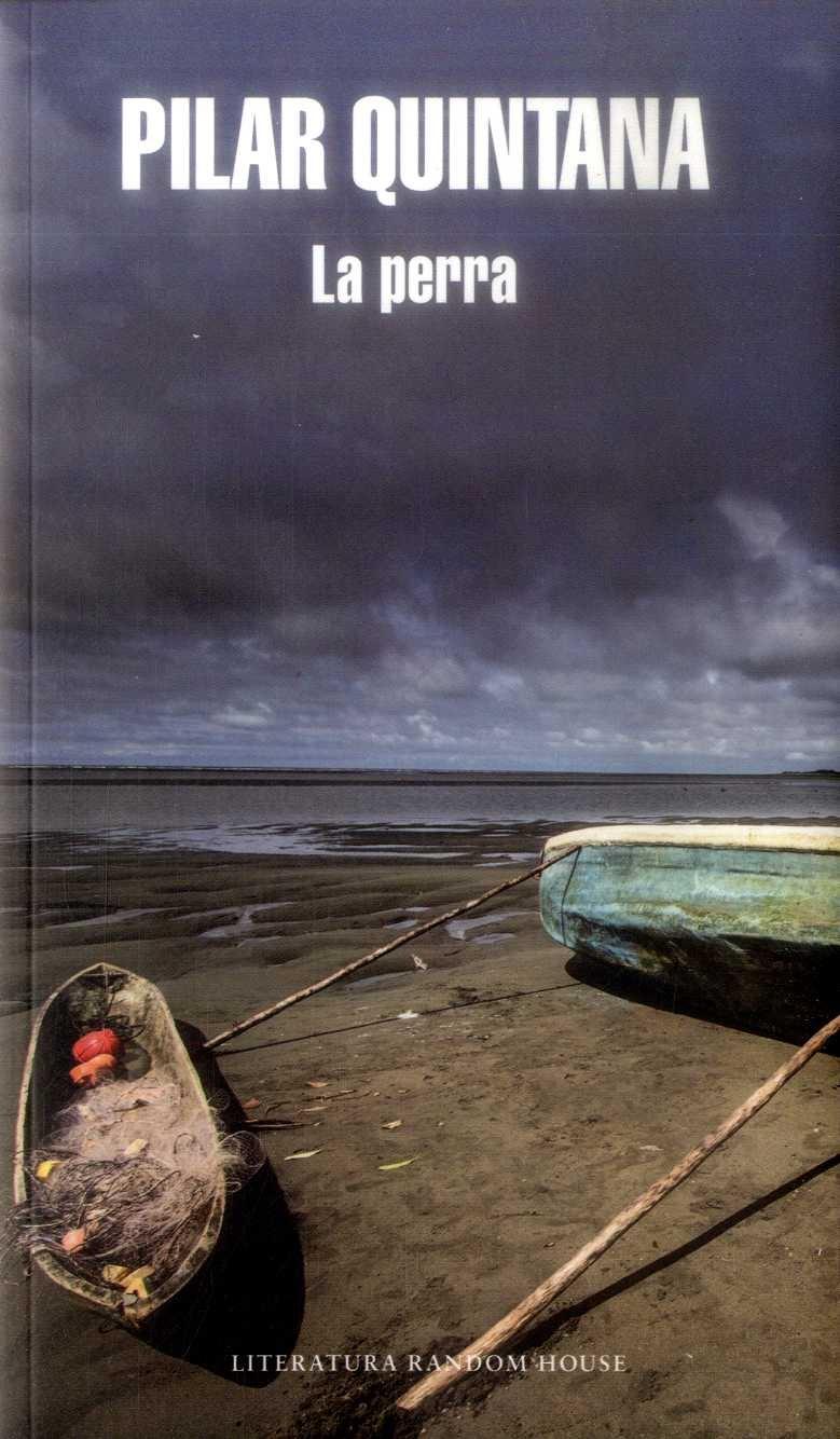 La Perra - Pilar Quintana - Literatura Random House