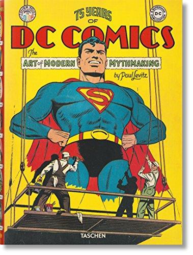 75 Years of dc Comics. El Arte de Crear Mitos Modernos - Paul Levitz - Taschen