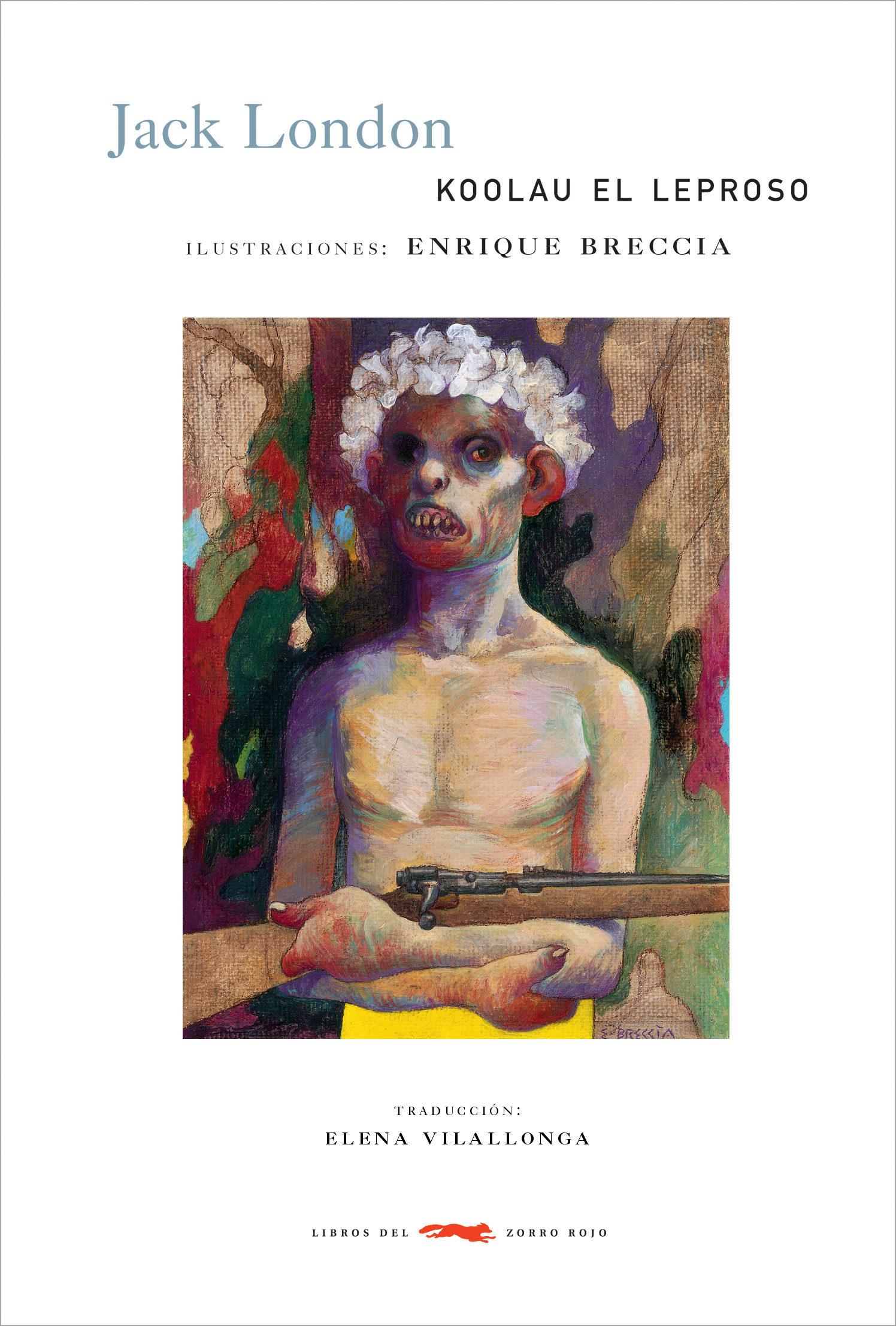 Koolau el Leproso - Jack London - Libros Del Zorro Rojo