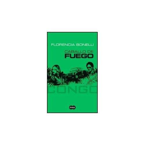Caballo de Fuego Congo [Segunda Parte] - Florencia Bonelli - Suma