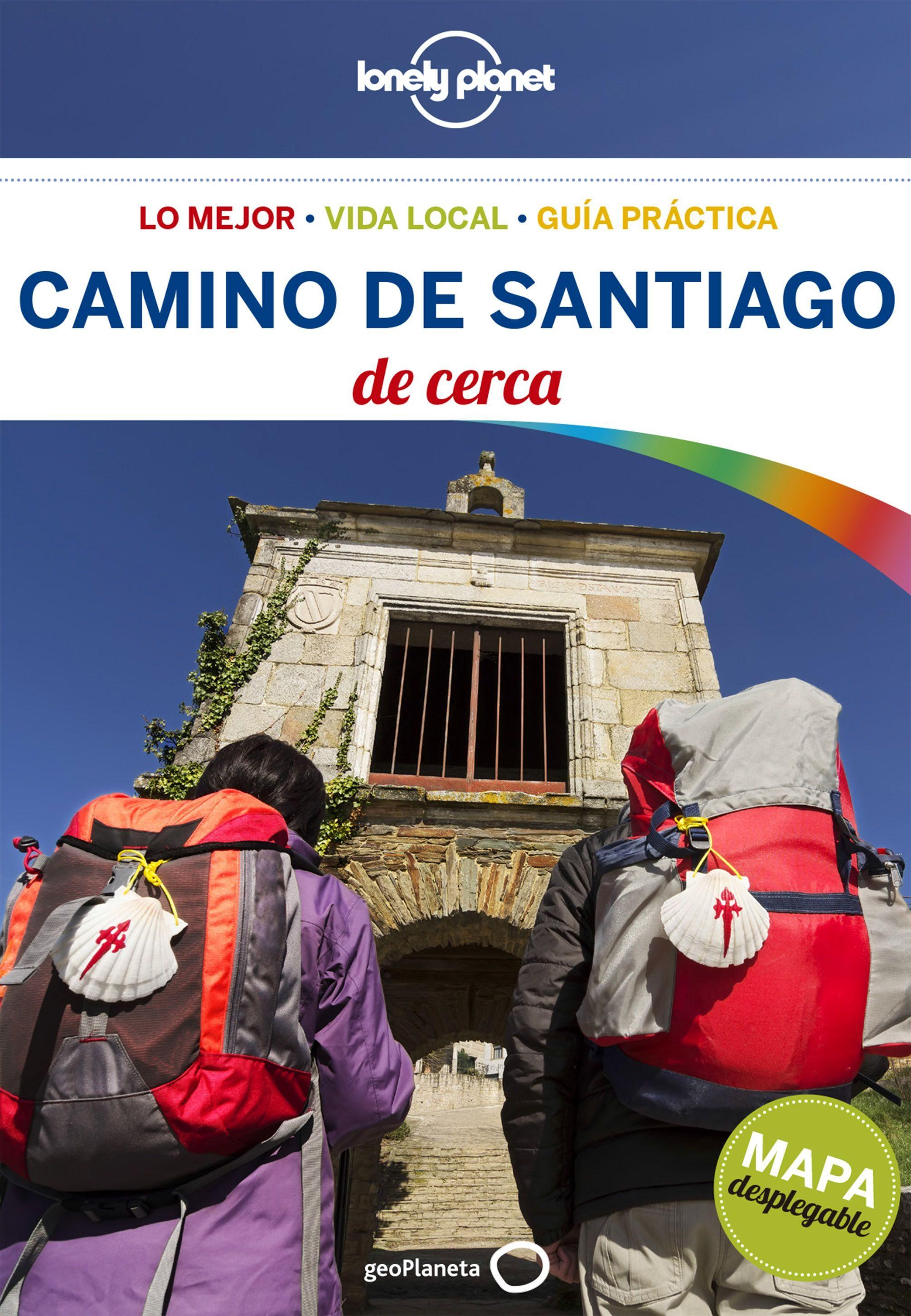 Camino de Santiago de Cerca (Guías de Cerca Lonely Planet) - Lonely Planet - Planeta