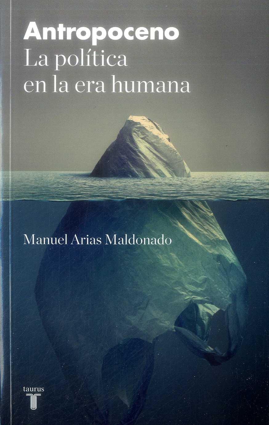 Planeta Antropoceno - Manuel Arias Maldonado - Taurus