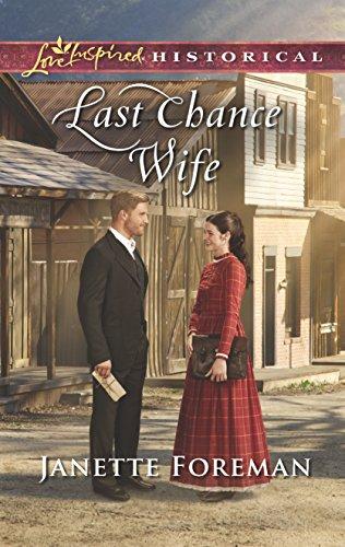 Last Chance Wife (Love Inspired Historical) (libro en Inglés) - Janette Foreman - Love Inspired Historicals