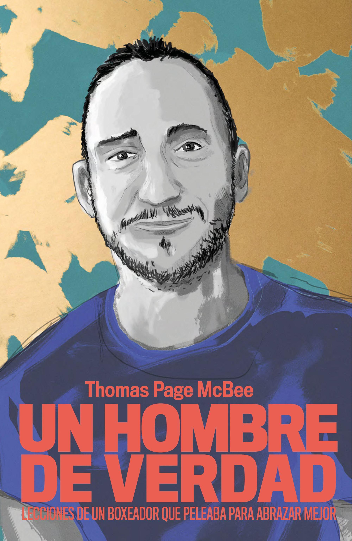 Un Hombre de Verdad: Lecciones de un Boxeador que Peleaba Para Abrazar Mejor (Temas de Hoy) - Thomas Page Mcbee - Planeta