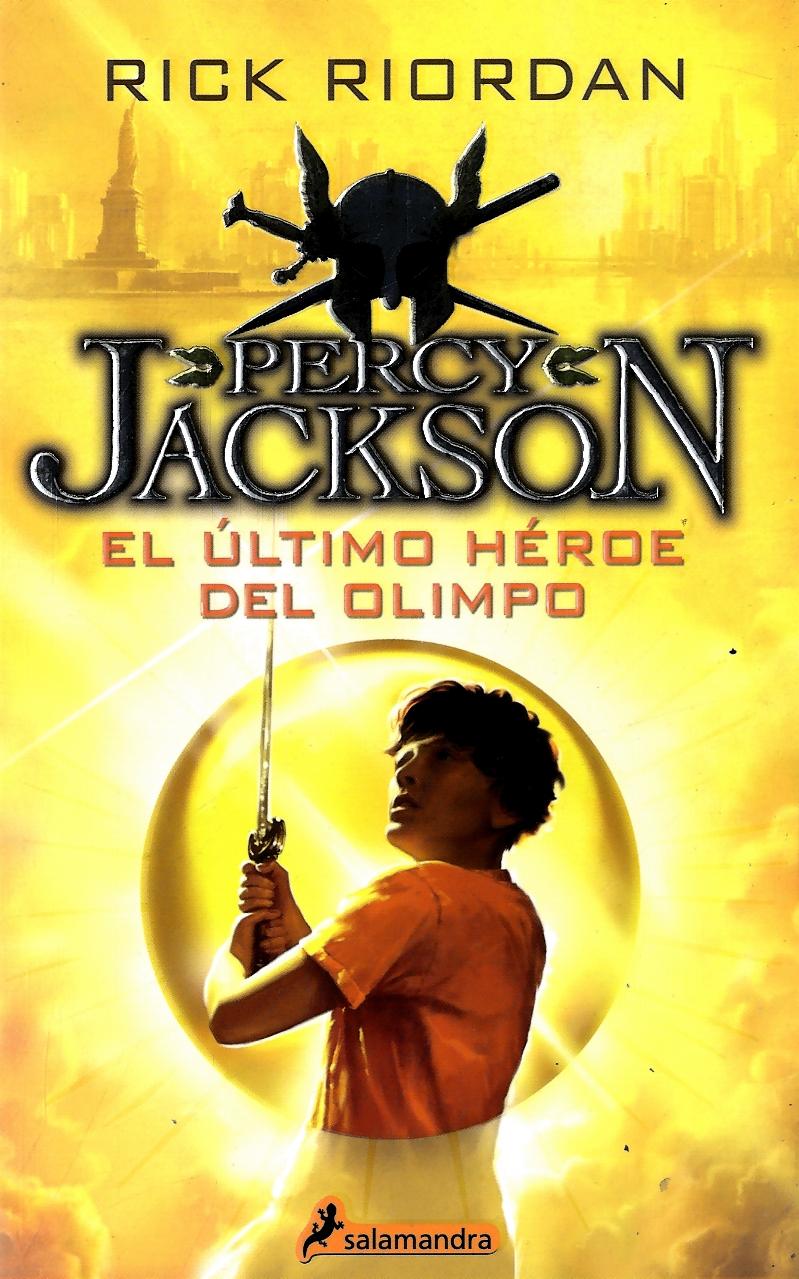 Percy Jackson 05. El Ultimo Heroe del Olimpo (Percy Jackson y los Dioses del Olimpo - Rick Riordan - Salamandra