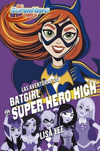 Aventuras de Batgirl en Super Hero High, las - Lisa Yee - Montena