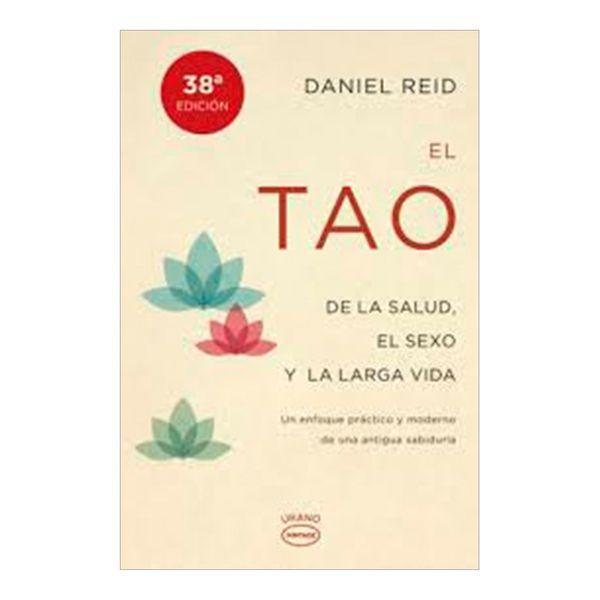 El tao de la Salud, el Sexo y la Larga Vida - Daniel Reid - Urano