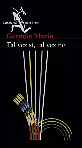 Ta vez si , tal vez no - German Marin - Seix Barral