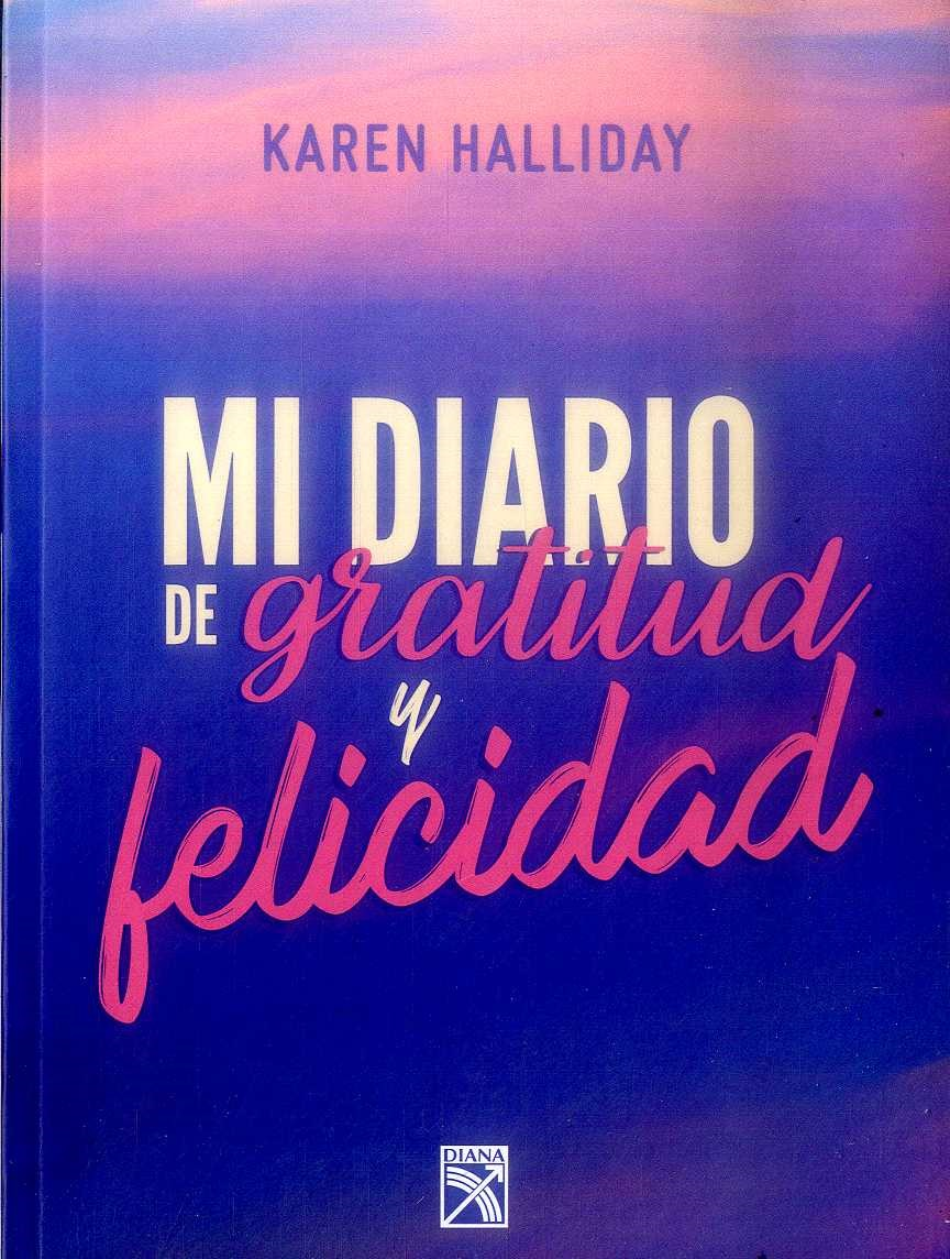 Mi Diario de Gratitud y Felicidad - Karen Halliday - Diana