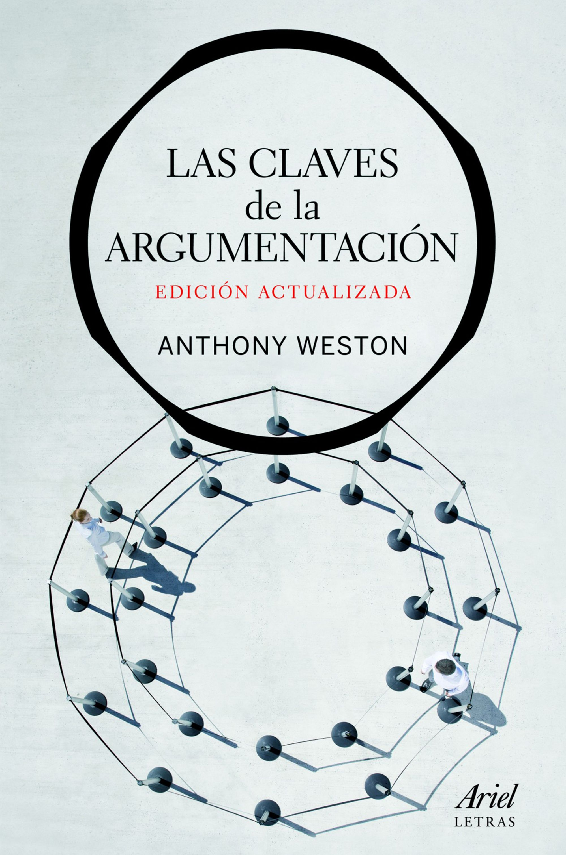 Las Claves de la Argumentacion - Anthony Weston - Ariel