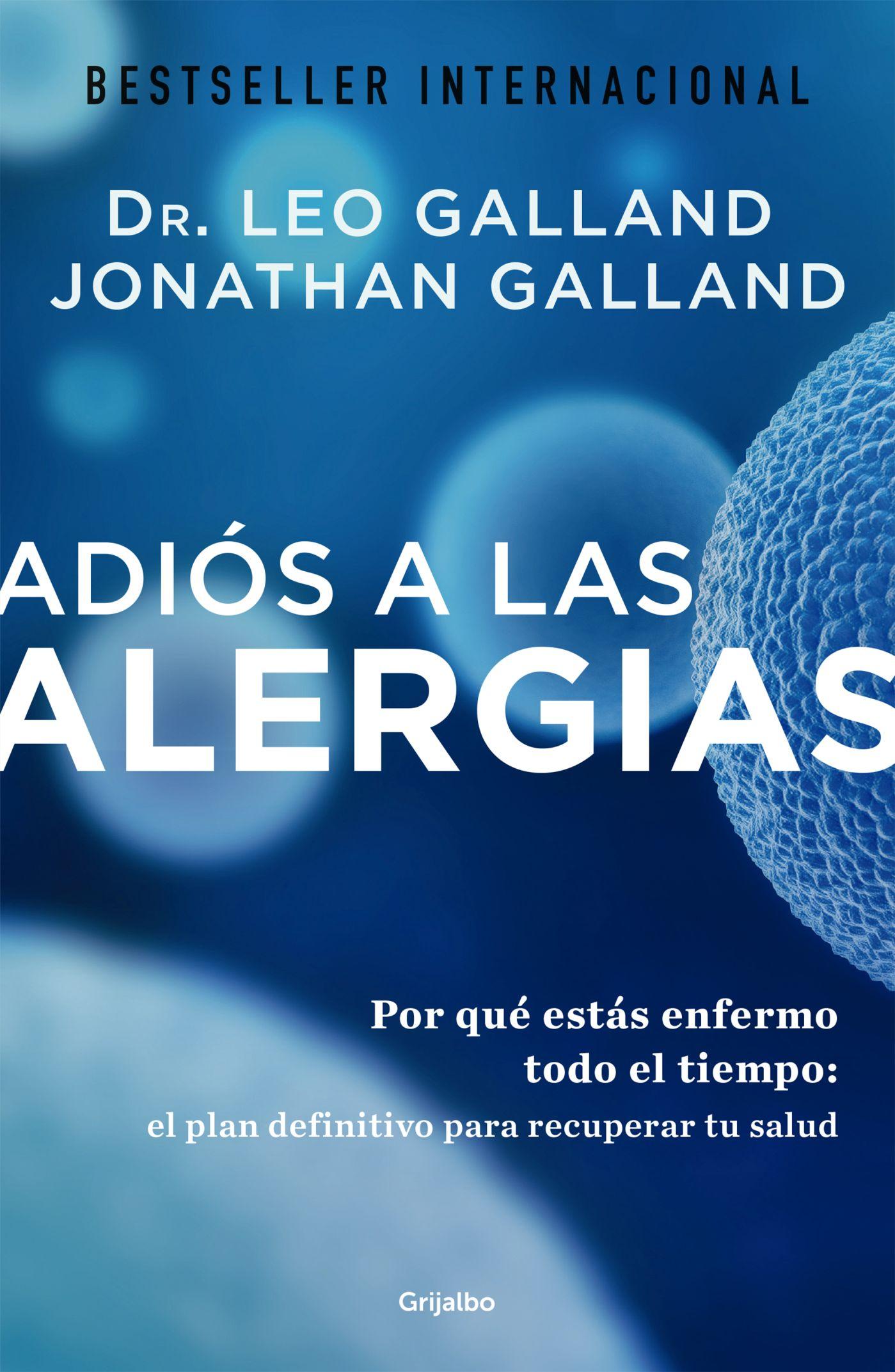 Adios a las Alergias - Leo Galland - Grijalbo