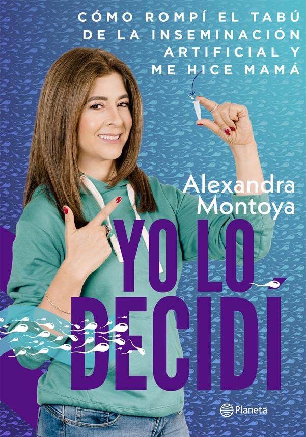 Yo lo Decidí - Alexandra Montoya - Planeta