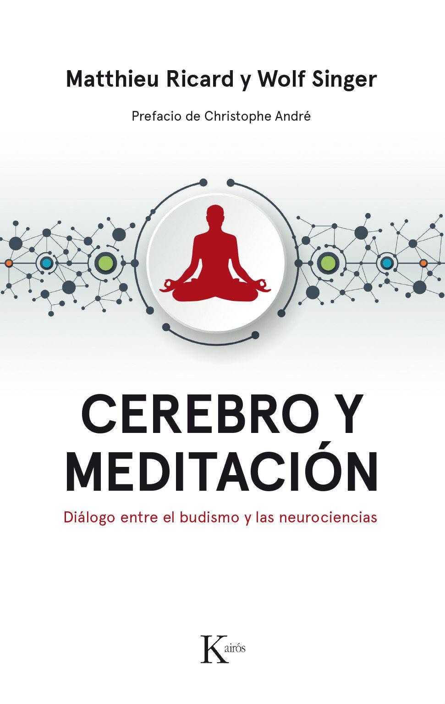Cerebro y Meditacion - Matthieu Ricard - Kairós