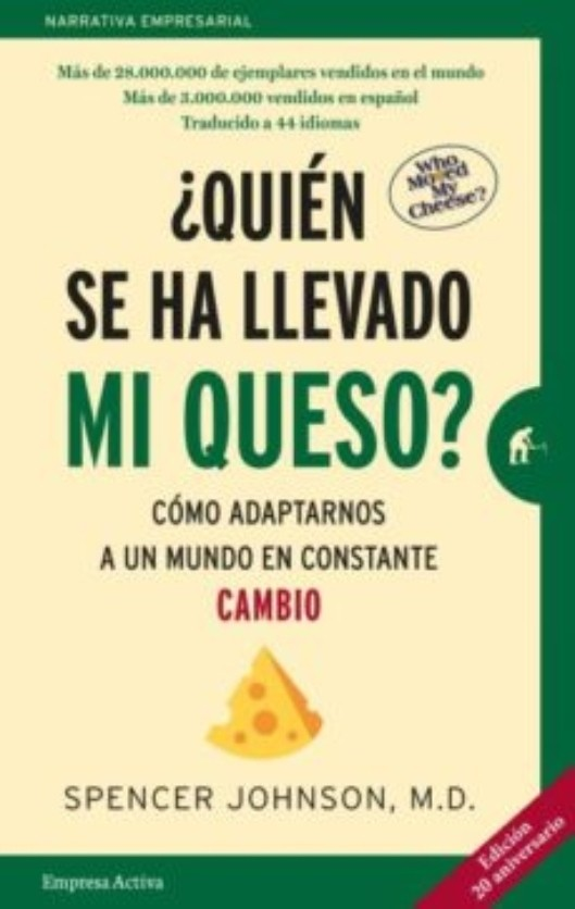 Quien se ha Llevado mi Queso? - Spencer Johnson - Empresa Activa