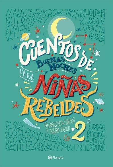 Cuentos de Buenas Noches Para Niñas Rebeldes 2 (libro en Información no Disponible) - Elena Favilli - Planeta