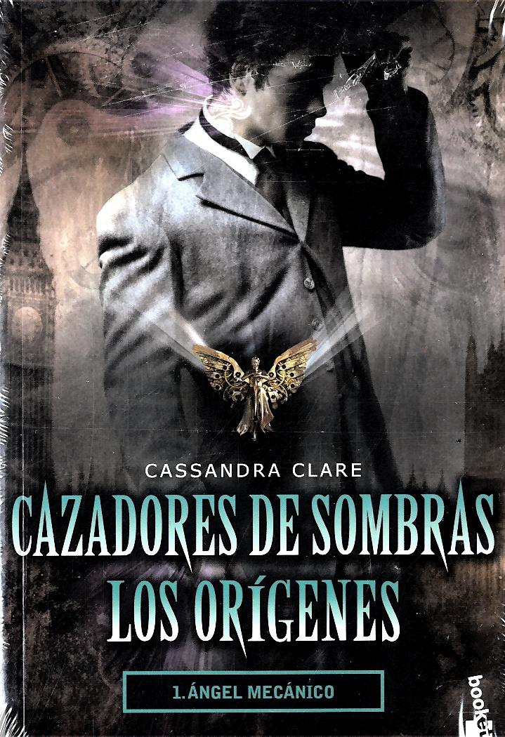 Cazadores de Sombras. Los Origenes 1. Angel Mecani - Cassandra Clare - Booket