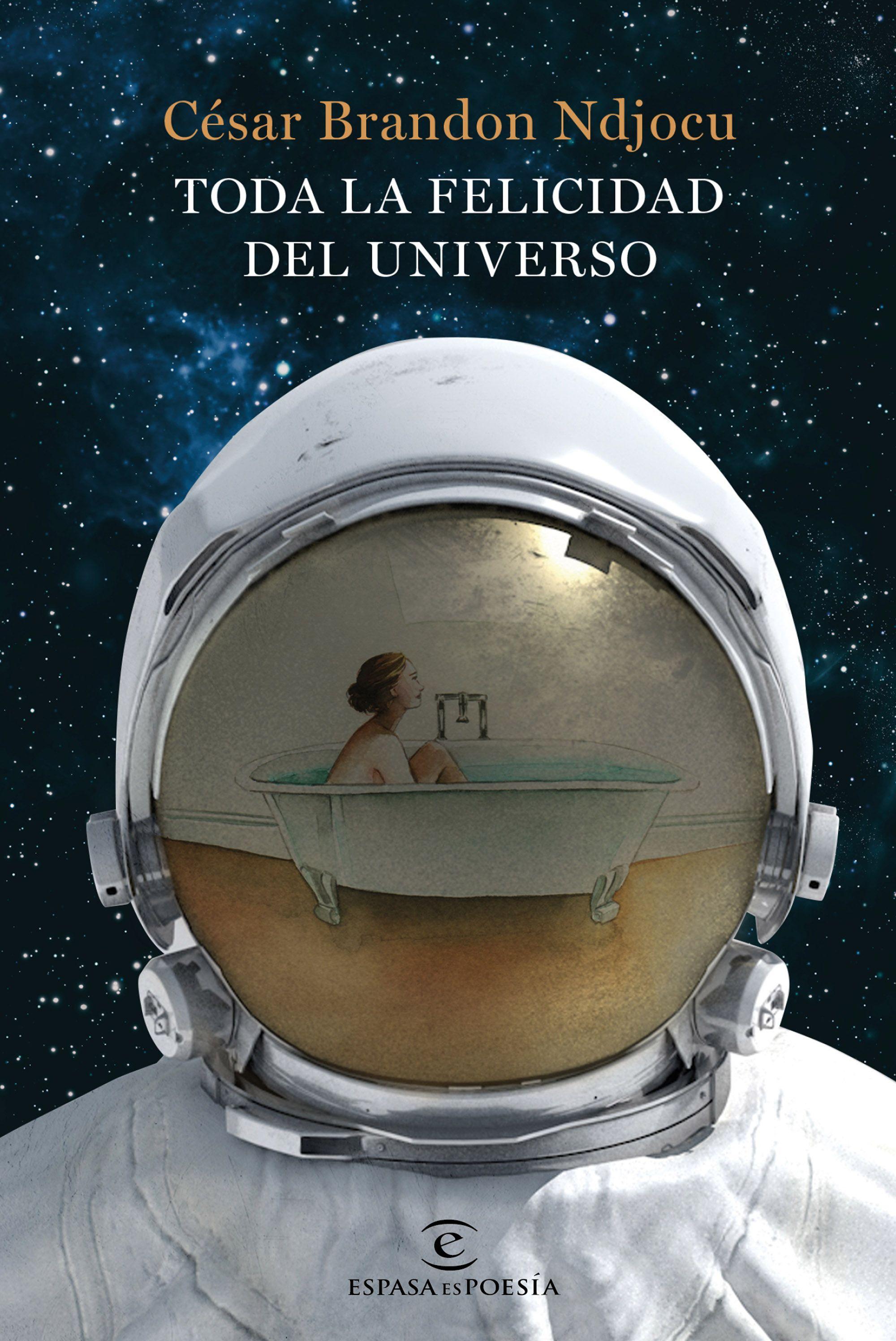 Toda la Felicidad del Universo - César Brandon Ndjocu - Espasa