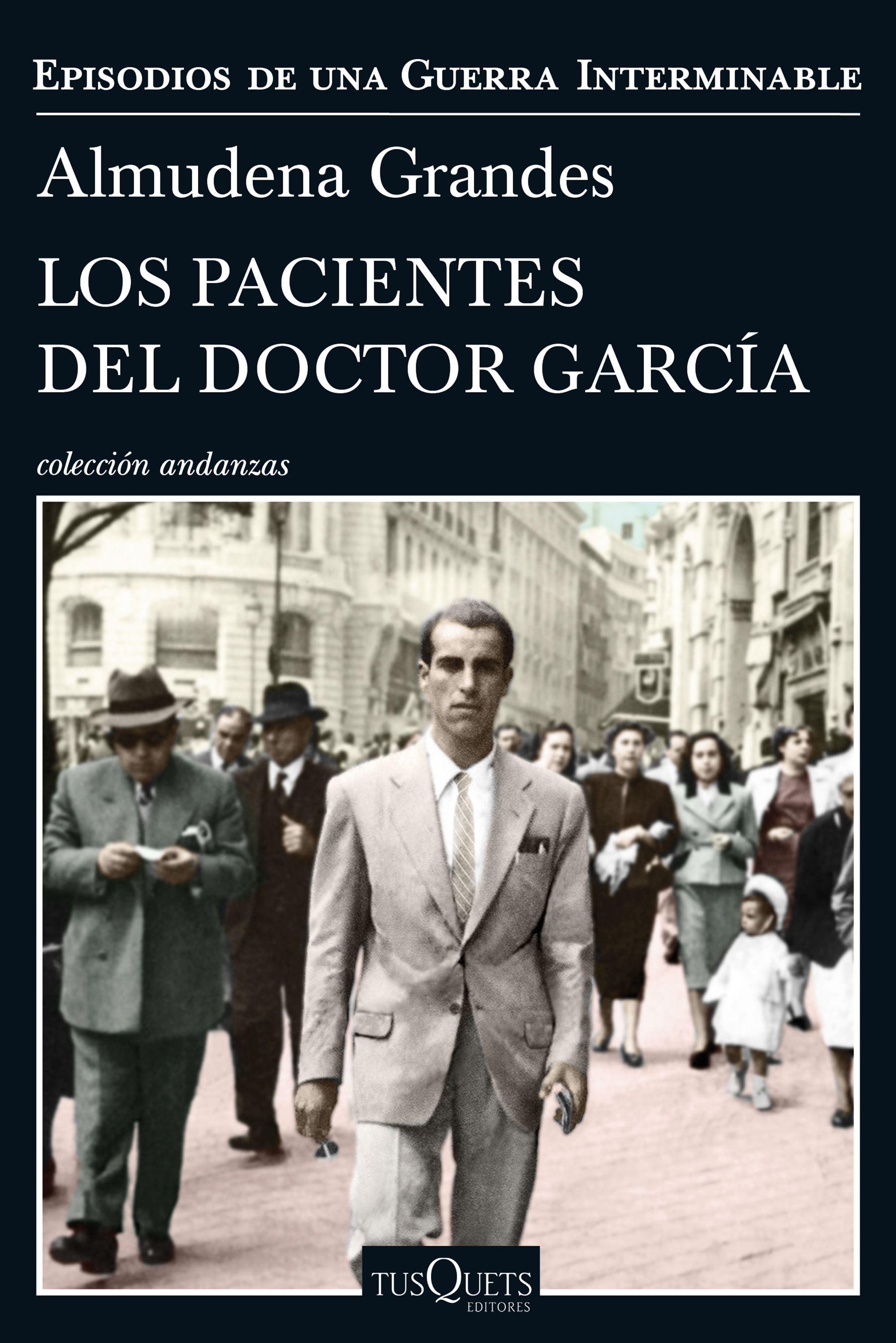 Los Pacientes del Doctor García - Almudena Grandes - Tusquets