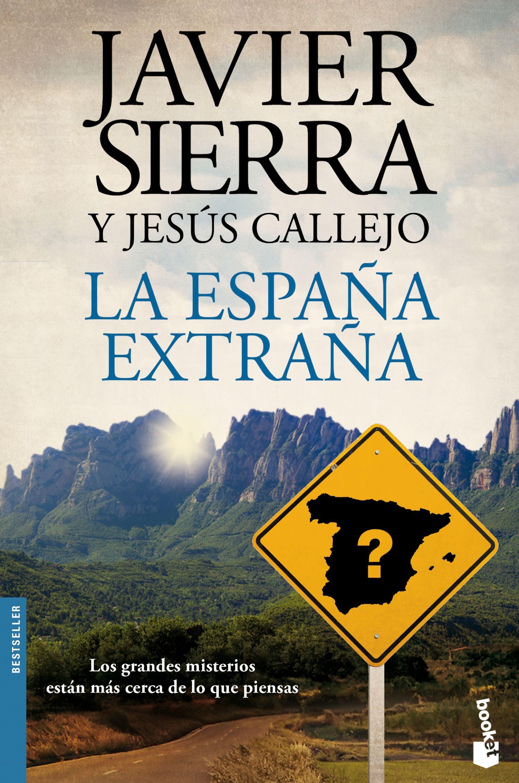 La España Extraña - Javier Sierra,Jesús Callejo - Booket