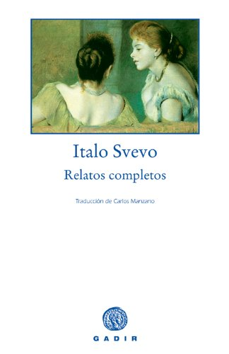 Todos los Relatos - Italo Svevo - Gadir