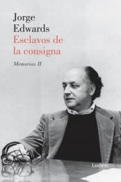 Esclavos De La Consigna - Jorge Edwards - Lumen