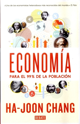 Economia Para el 99% de la Poblacion - Ha-Joon Chang - Debate