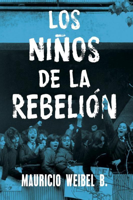 Los Niños de la Rebelión - Mauricio Weibe - Aguilar