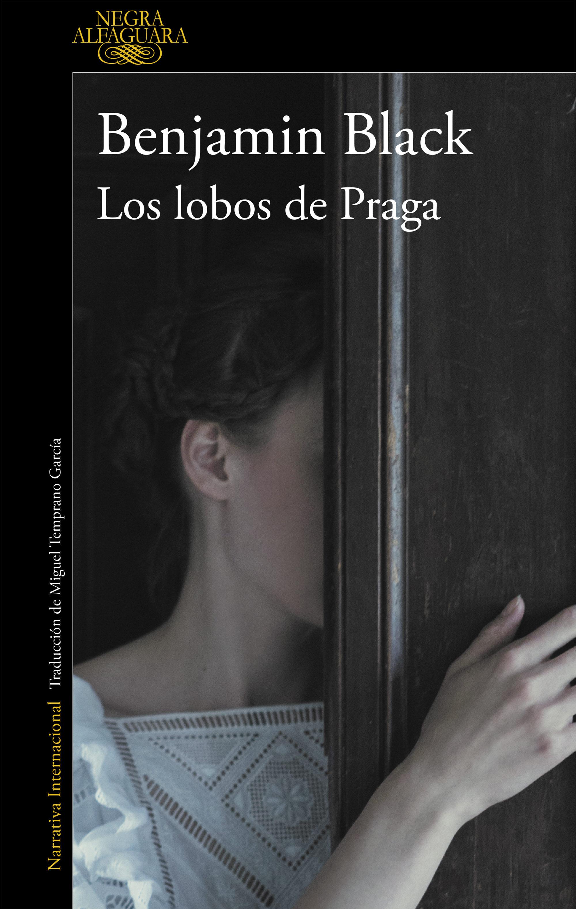 Los Lobos de Praga - Benjamin Black - Alfaguara